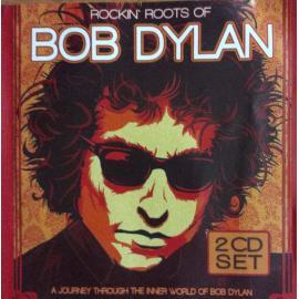 Rockin' Roots Of - Bob Dylan