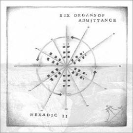 Hexadic II - Six Organs Of Admittance