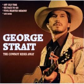 The Cowboy Rides Away - George Strait