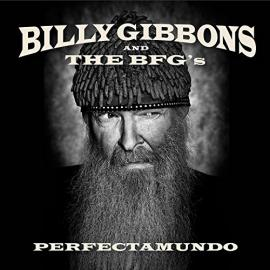 Perfectamundo - Billy Gibbons and The BFG's