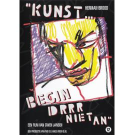 """""""Kunst... Begin Drrr Niet An"""" - Herman Brood"""