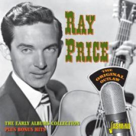 The Original Outlaw: The Early Albums Collection Plus Bonus Hits - Ray Price