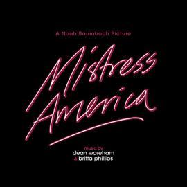Mistress America (Original Motion Picture Soundtrack) - Dean & Britta