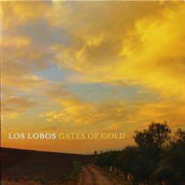Gates Of Gold - Los Lobos