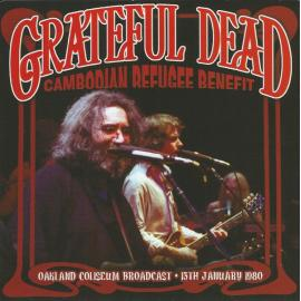 Cambodian Refugee Benefit (Oakland Coliseum Broadcast • 13th January 1980) - The Grateful Dead