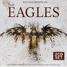 Rockin' Roots Of The Eagles  - Eagles