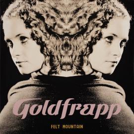 Felt Mountain - Goldfrapp
