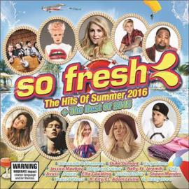 So Fresh: The Hits Of Summer 2016 + The Best Of 2015 - Various Production