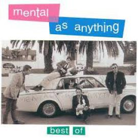 Best Of Mental As Anything - Mental As Anything