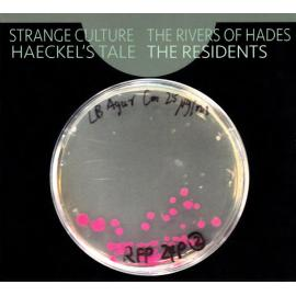Strange Culture / The Rivers Of Hades / Haeckel's Tale - The Residents