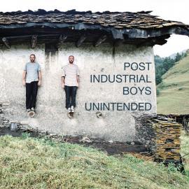 Unintended - Post Industrial Boys