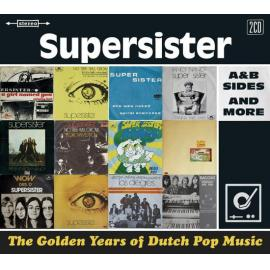 The Golden Years Of Dutch Pop Music (A&B Sides And More) - Supersister