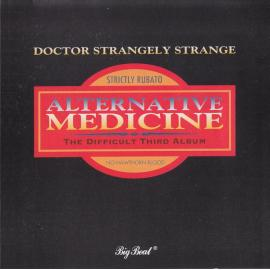 Alternative Medicine - DR. Strangely Strange