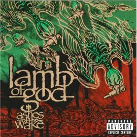 Ashes Of The Wake - Lamb Of God
