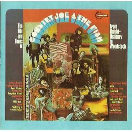 The Life And Times Of Country Joe & The Fish (From Haight-Ashbury To Woodstock) - Country Joe And The Fish