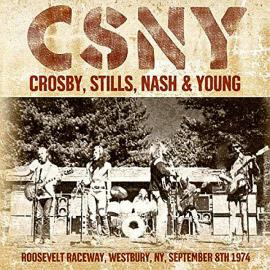 Roosevelt Raceway, Westbury, NY, September 8th 1974 - Crosby, Stills, Nash & Young