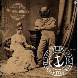 Last Of The Gentleman Adventurers - The Jazz Butcher