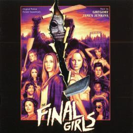 The Final Girls (Original Motion Picture Soundtrack) - Gregory James Jenkins