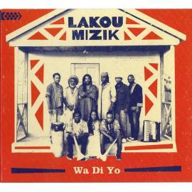 Wa Di Yo - Lakou Mizik