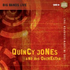 Live In Ludwigshafen 1961 - Quincy Jones And His Orchestra