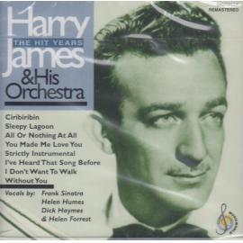 The Hit Years - Harry James And His Orchestra