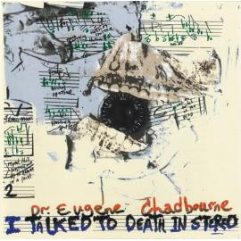 I Talked To Death In Stereo - Eugene Chadbourne