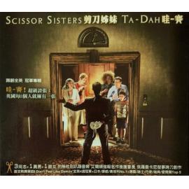 Ta-Dah = 哇-賽 - Scissor Sisters