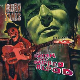 The Guitar That Dripped Blood - Brian James