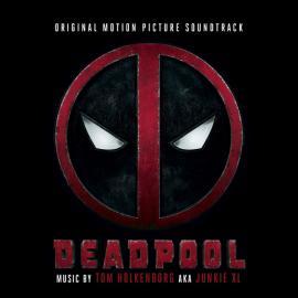 Deadpool (Original Motion Picture Soundtrack) - Tom Holkenborg