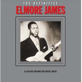 The Definitive Elmore James - Elmore James