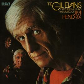 Plays The Music Of Jimi Hendrix - Gil Evans And His Orchestra