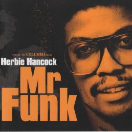 Mr. Funk. 1972-1988 The Columbia Years. - Herbie Hancock