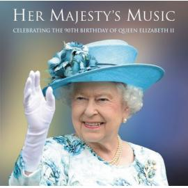Her Majesty's Music: Celebrating The 90th Birthday Of Queen Elizabeth II - Various Production
