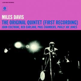 The Original Quintet (First Recording) - Miles Davis