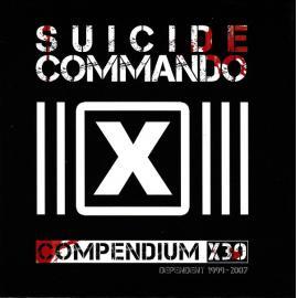Compendium X30 Dependent 1999-2007 - Suicide Commando