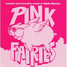 Mandies And Mescaline Round At Uncle Harry's - The Pink Fairies