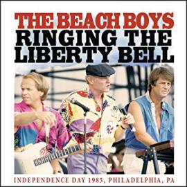 Ringing The Liberty Bell: Independence Day 1985, Philadelphia, PA - The Beach Boys