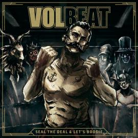 Seal The Deal & Let's Boogie - Volbeat