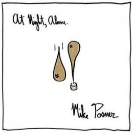 At Night, Alone. - Mike Posner