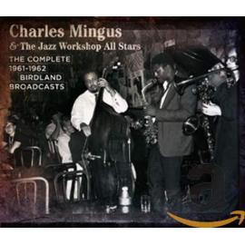 The Complete 1961-1962 Birdland Broadcasts - Charles Mingus Jazz Workshop