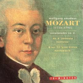 Serenades No. 3 / No. 6 'Serenata Notturna' / No. 13 'Eine Kleine Nachtmusik'  - Wolfgang Amadeus Mozart