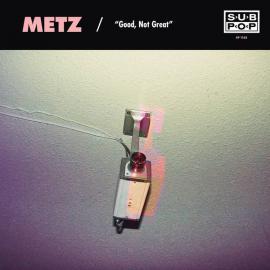 Good, Not Great / Get Off - Metz