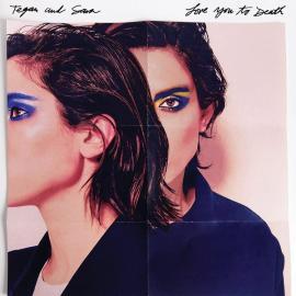 Love You To Death - Tegan and Sara