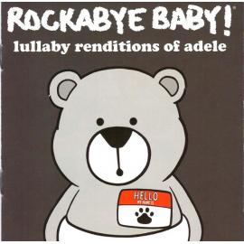 Rockabye Baby! Lullaby Renditions Of Adele - Andrew Bissell