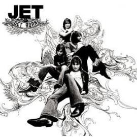 Get Born - Jet