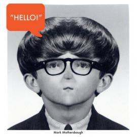 Hello! - Mark Mothersbaugh