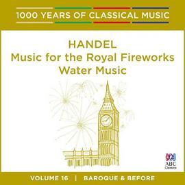 Music For The Royal Fireworks; Water Music  - Georg Friedrich Händel