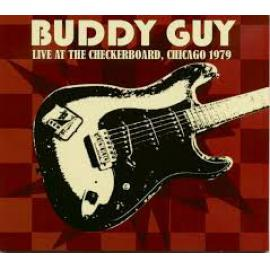Live At The Checkerboard Lounge, Chicago 1979 - Buddy Guy