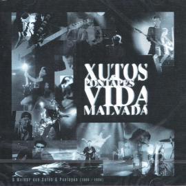 Vida Malvada - O Melhor Dos Xutos & Pontapés [1986 / 1996] - Xutos & Pontapés