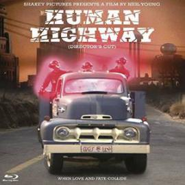 Human Highway (Director's Cut) - Neil Young